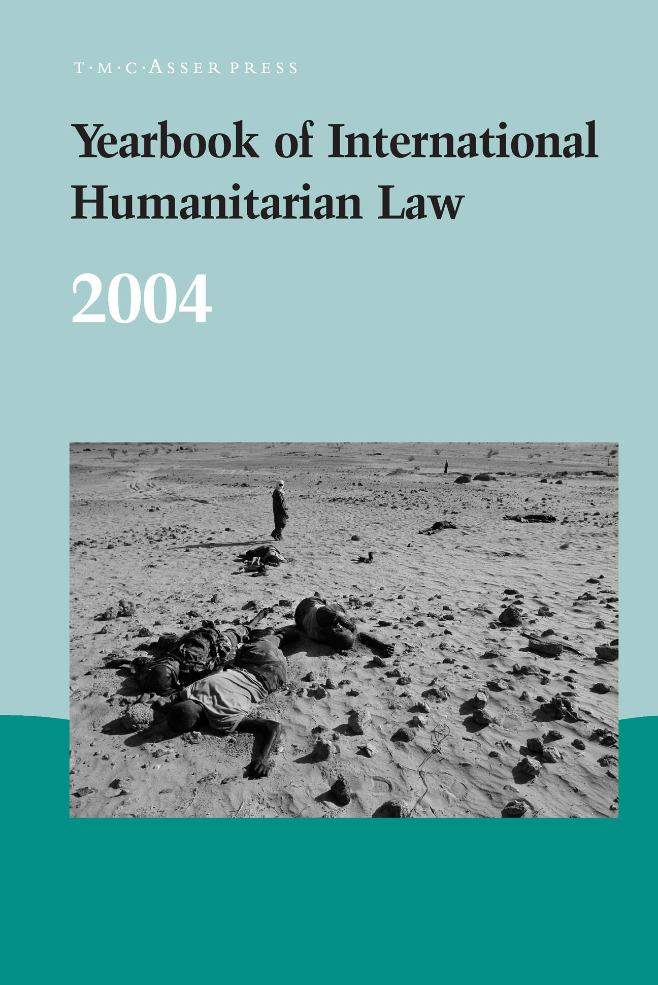 Yearbook of International Humanitarian Law – Volume 7, 2004